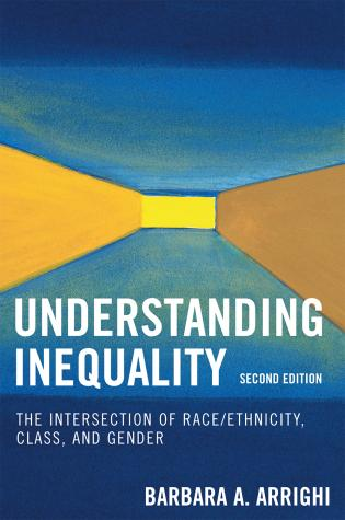 Cover image for the book Understanding Inequality: The Intersection of Race/Ethnicity, Class, and Gender, Second Edition