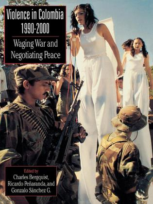 Cover image for the book Violence in Colombia, 1990-2000: Waging War and Negotiating Peace