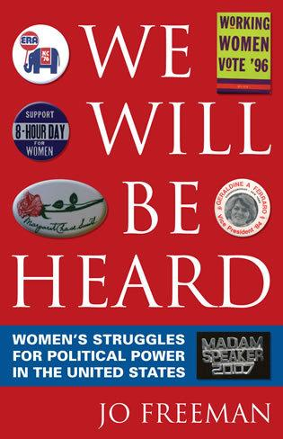 Cover image for the book We Will Be Heard: Women's Struggles for Political Power in the United States