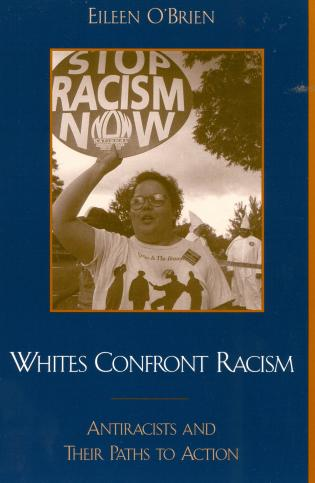 Cover image for the book Whites Confront Racism: Antiracists and their Paths to Action