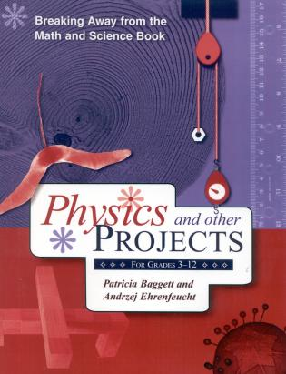 Cover image for the book Breaking Away from the Math and Science Book: Physics and Other Projects for Grades 3-12