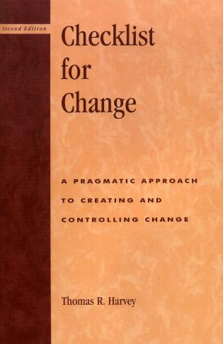 Cover image for the book Checklist for Change: A Pragmatic Approach for Creating and Controlling Change