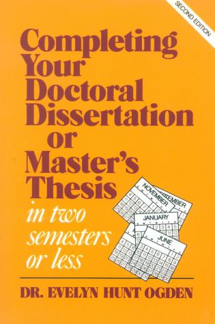 Cover image for the book Completing Your Doctoral Dissertation/Master's Thesis in Two Semesters or Less, 2nd Edition