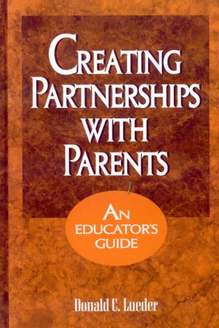 Cover image for the book Creating Partnerships with Parents: An Educator's Guide