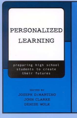 Cover image for the book Personalized Learning: Preparing High School Students to Create their Futures