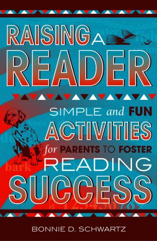 Cover image for the book Raising a Reader: Simple and Fun Activities for Parents to Foster Reading Success