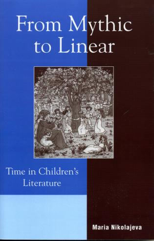 Cover image for the book From Mythic to Linear: Time in Children's Literature