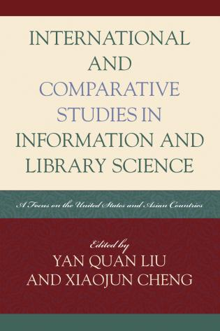 Cover image for the book International and Comparative Studies in Information and Library Science: A Focus on the United States and Asian Countries
