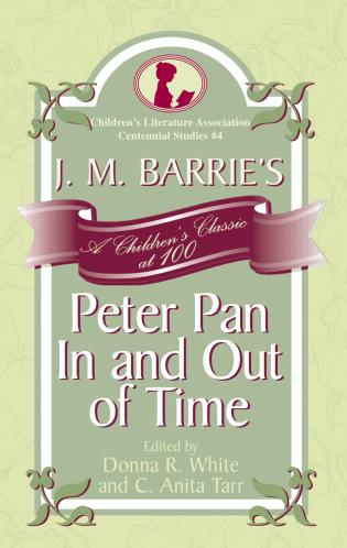 Cover image for the book J. M. Barrie's Peter Pan In and Out of Time: A Children's Classic at 100