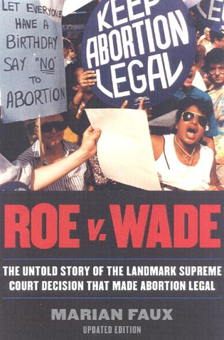 Cover image for the book Roe v. Wade: The Untold Story of the Landmark Supreme Court Decision that Made Abortion Legal, Updated Edition