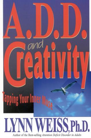 Cover image for the book A.D.D. and Creativity: Tapping Your Inner Muse