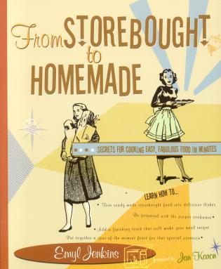 Cover image for the book From Storebought to Homemade: Secrets for Cooking Easy, Fabulous Food in Minutes