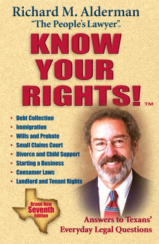 Cover image for the book Know Your Rights!: Answers to Texans' Everyday Legal Questions, 7th Edition