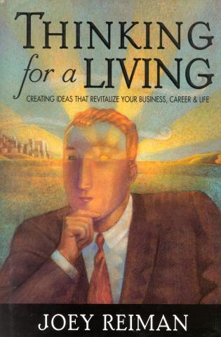 Cover image for the book Thinking for a Living: Creating Ideas That Revitalize Your Business, Career, and Life