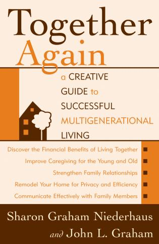 Cover image for the book Together Again: A Creative Guide to Successful Multi-Generational Living