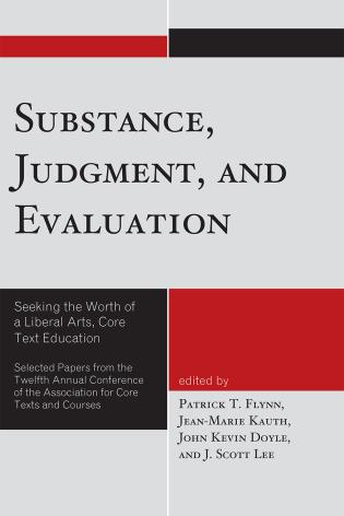Cover image for the book Substance, Judgment, and Evaluation: Seeking the Worth of a Liberal Arts, Core Text Education