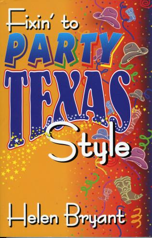 Cover image for the book Fixin' To Party: Texas Style