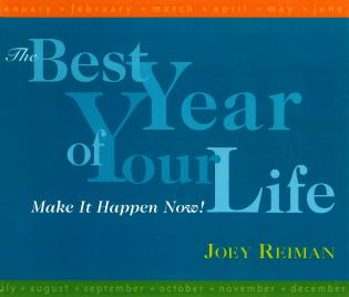 Cover image for the book The Best Year of Your Life: Make It Happen Now!
