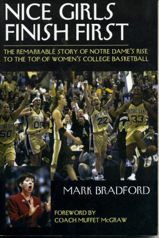 Cover image for the book Nice Girls Finish First: The Remarkable Story of Notre Dame's Rise to the Top of Women's College Basketball