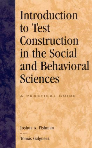 Cover image for the book Introduction to Test Construction in the Social and Behavioral Sciences: A Practical Guide