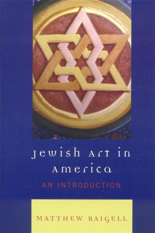 Cover image for the book Jewish Art in America: An Introduction