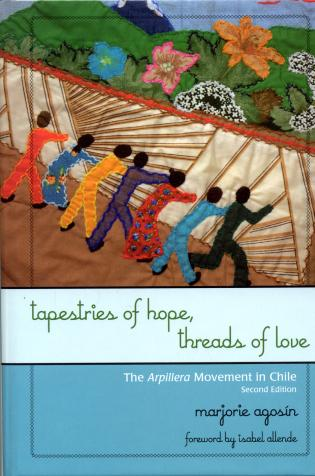 Cover image for the book Tapestries of Hope, Threads of Love: The Arpillera Movement in Chile, Second Edition