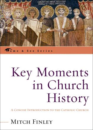 Cover image for the book Key Moments in Church History: A Concise Introduction to the Catholic Church