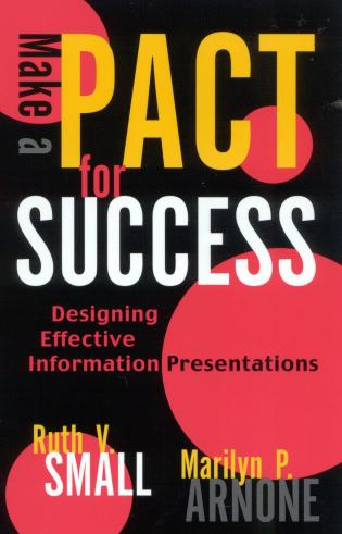Cover image for the book Make a PACT for Success: Designing Effective Information Presentations