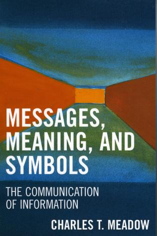 Messages Meanings And Symbols The Communication Of Information