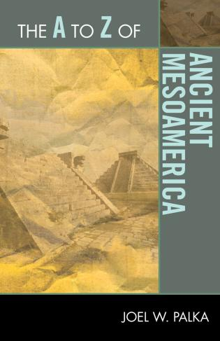 Cover image for the book The A to Z of Ancient Mesoamerica