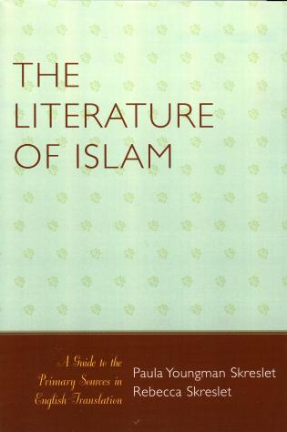 Cover image for the book The Literature of Islam: A Guide to the Primary Sources in English Translation