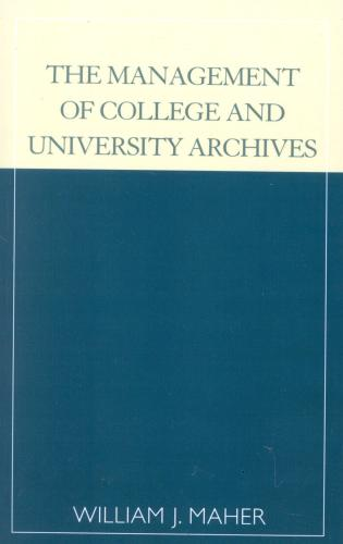 Cover image for the book The Management of College and University Archives