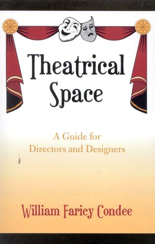 Cover image for the book Theatrical Space: A Guide for Directors and Designers