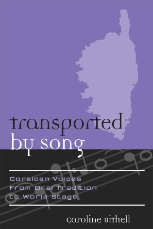 Cover image for the book Transported by Song: Corsican Voices from Oral Tradition to World Stage