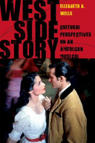Cover image for the book West Side Story: Cultural Perspectives on an American Musical