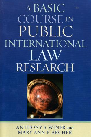 Cover image for the book A Basic Course in International Law Research