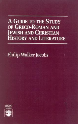 A Guide to the Study of Greco-Roman and Jewish: and Christian ...