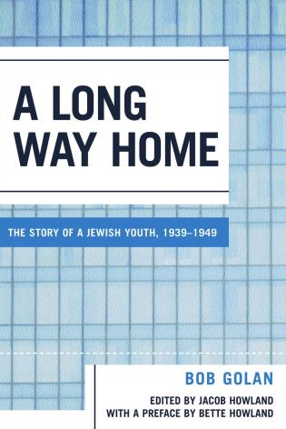 Cover image for the book A Long Way Home: The Story of a Jewish Youth, 1939-1949