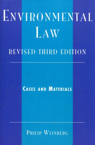 Cover image for the book Environmental Law: Cases and Materials, Revised 3rd Edition