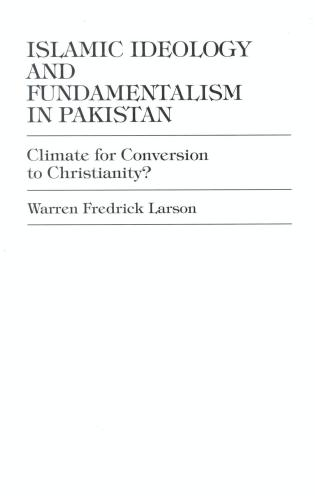 Cover image for the book Islamic Ideology and Fundamentalism in Pakistan: Climate for Conversion to Christianity?