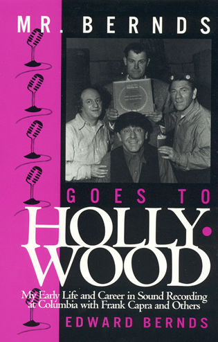 Cover image for the book Mr. Bernds Goes to Hollywood: My Early Life and Career in Sound Recording at Columbia with Frank Capra and Others