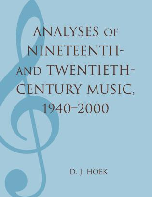 Cover image for the book Analyses of Nineteenth- and Twentieth-Century Music, 1940-2000