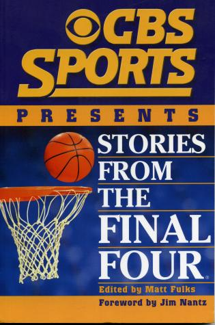 Cover image for the book CBS Sports Presents Stories From the Final Four