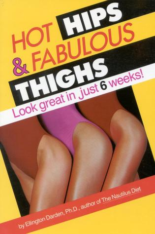 Cover image for the book Hot Hips and Fabulous Thighs: Look Great in Just 6 Weeks