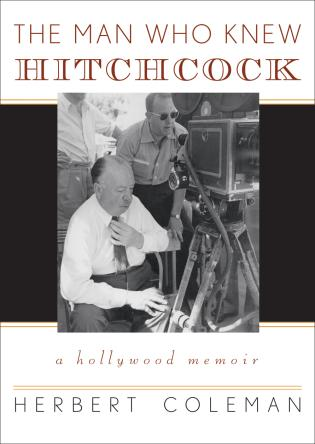 Cover image for the book The Man Who Knew Hitchcock: A Hollywood Memoir