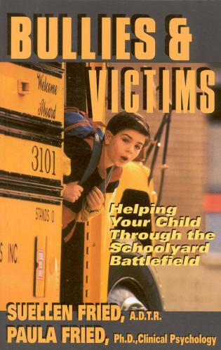 Cover image for the book Bullies & Victims: Helping Your Children through the Schoolyard Battlefield