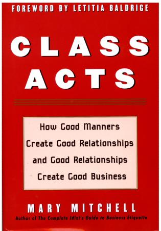 Cover image for the book Class Acts: How Good Manners Create Good Relationships and Good Relationships Create Good Business