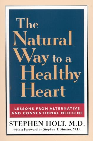 Cover image for the book The Natural Way to a Healthy Heart: Lessons from Alternative and Conventional Medicine