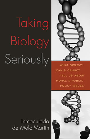 Cover image for the book Taking Biology Seriously: What Biology Can and Cannot Tell Us About Moral and Public Policy Issues