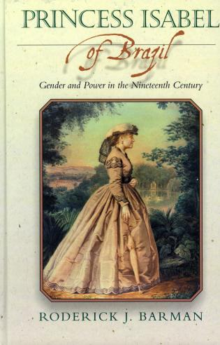 Cover image for the book Princess Isabel of Brazil: Gender and Power in the Nineteenth Century
